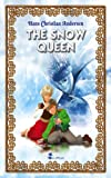 img - for The Snow Queen. An Illustrated Fairy Tale by Hans Christian Andersen (Excellent for Bedtime & Young Readers) book / textbook / text book