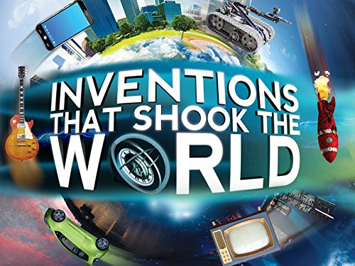 Inventions that Shook the World - Season 1