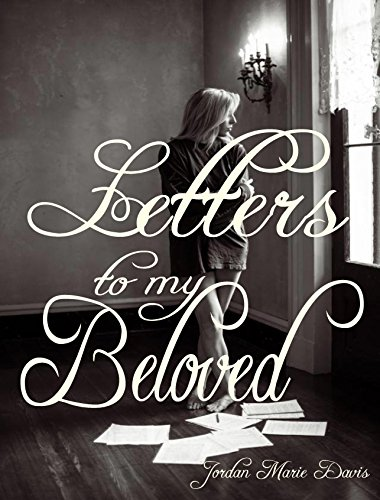 Jordan Marie Davis - Letters To My Beloved (English Edition)