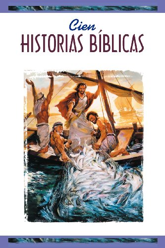 Cien historias biblicas (One Hundred Bible Stories)(ages 8 & up) (Spanish Edition)