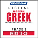 Greek (Modern) Phase 2, Unit 16-20: Learn to Speak and Understand Modern Greek with Pimsleur Language Programs  by Pimsleur