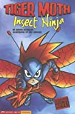 Insect Ninja: Tiger Moth (Graphic Sparks Graphic Novels)