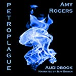Petroplague | Amy Rogers