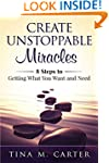 Create Unstoppable Miracles: 8 Steps...