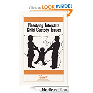 Resolving Interstate Child Custody Issues (Family Matters) John O. Williams and Waln K. Brown