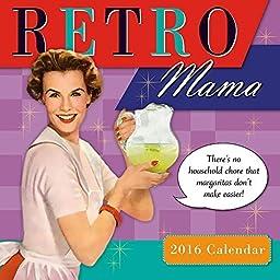 Retro Mama Wall Calendar by Sellers Publishing Inc. 2016 by Sellers Publishing, Inc.