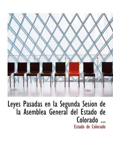 Leyes Pasadas en la Segunda Sesion de la AsemblAca General del Estado de Colorado ... (Large Print Edition)  [Colorado, Estado de] (Tapa Blanda)