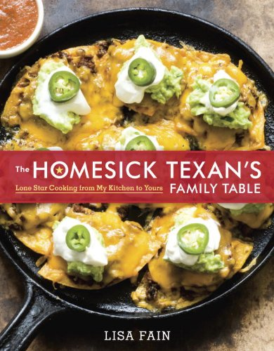 Download The Homesick Texan's Family Table: Lone Star Cooking from My Kitchen to Yours