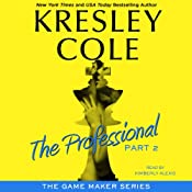 The Professional: Part 2: The Game Maker, Book 1 | [Kresley Cole]