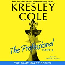 The Professional: Part 2: The Game Maker, Book 1 Audiobook by Kresley Cole Narrated by Kimberly Alexis