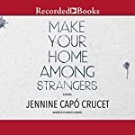 Make Your Home Among Strangers | Jennine Capó Crucet