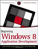 Beginning Windows 8 Application Development (Wrox Programmer to Programmer)