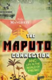 Nadja Manghezi The Maputo Connection: ANC Life in the World of Frelimo