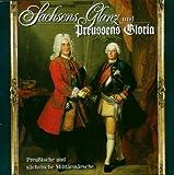 Sachsens Glanz und Preussens Gloria