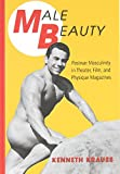 img - for Male Beauty: Postwar Masculinity in Theater, Film, and Physique Magazines book / textbook / text book