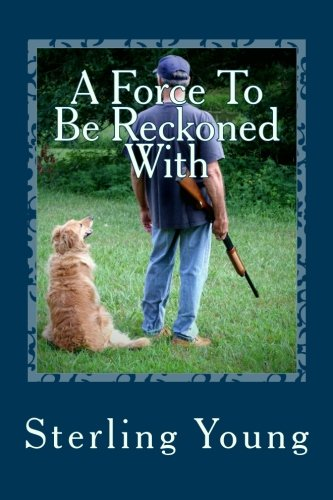 A Force To Be Reckoned With: A Tom Padgett Mystery