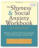 Shyness and Social Anxiety Workbook: Proven, Step-by-Step Techniques for Overcoming your Fear