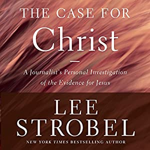 Case for Christ, Revised & Updated Audiobook