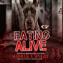 Eating Alive: Eating Live, Book 1 Audiobook by Shameek Speight Narrated by Cee Scott