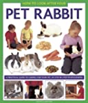 How to Look After Your Pet Rabbit: A...