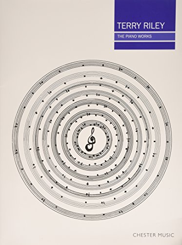 Terry Riley: The Piano Works From Chester Music