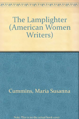 'The Lamplighter' by Maria Susanna Cummins (American Women Writers)