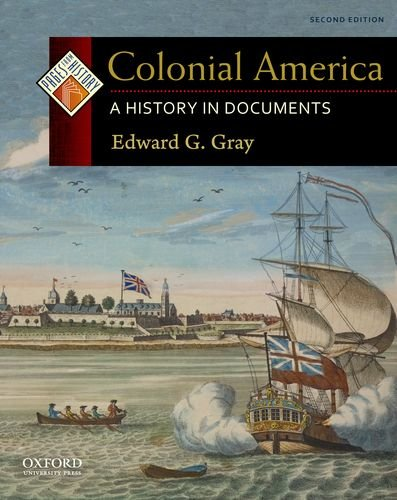 Colonial America: A History in Documents (Pages from History), Edward G. Gray