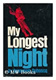 My longest night