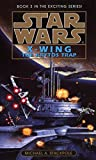 Star Wars: X-Wing Series Book 3: the Krytos Trap