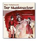 Peter Tschaikowski: Der Nussknacker [Ballett-Edition]