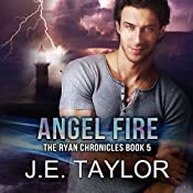 Angel Fire: The Ryan Chronicles Book 5 | J.E. Taylor