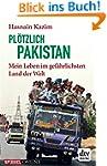 Plötzlich Pakistan: Mein Leben im gef...
