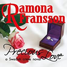 Precious Love: A Swedish Crime Novel (Chief Inspector Greger Thulin, Book 1) Audiobook by Ramona Fransson Narrated by Judith Bourque