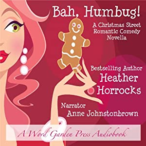 Bah, Humbug!: A Romantic Comedy Christmas Novella | [Heather Horrocks]