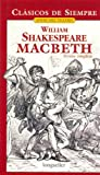 Macbeth / Macbeth (Clasicos De Siempre) (Spanish Edition) (0321436784) by William Shakespeare