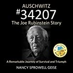 Auschwitz #34207: The Joe Rubinstein Story | Nancy Sprowell Geise