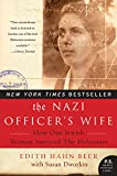 The Nazi Officers Wife: How One Jewish Woman Survived the Holocaust