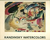 Kandinsky watercolors: A selection from the Solomon R. Guggenheim Museum and the Hilla von Rebay Foundation (0892070277) by Solomon R. Guggenheim Museum