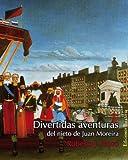 Divertidas aventuras: Del nieto de Juan Moreira (Coleccion Barbaros) (Spanish Edition)