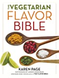 The Vegetarian Flavor Bible: The Essential Guide to Culinary Creativity with Vegetables, Fruits, Grains, Legumes, Nuts, Seeds, and More, Based on the Wisdom of Leading American Chefs (English Edition)