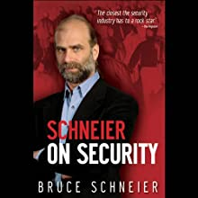 Schneier on Security (       UNABRIDGED) by Bruce Schneier, Ken Maxon Narrated by Ken Maxon
