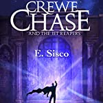 Crewe Chase and the Jet Reapers | E. Sisco