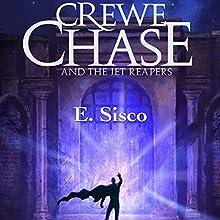 Crewe Chase and the Jet Reapers | Livre audio Auteur(s) : E. Sisco Narrateur(s) : Michael Ferraiuolo