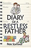 The Diary Of A Restless Father: months 10-15 (The Diary Of A Father Book 4)