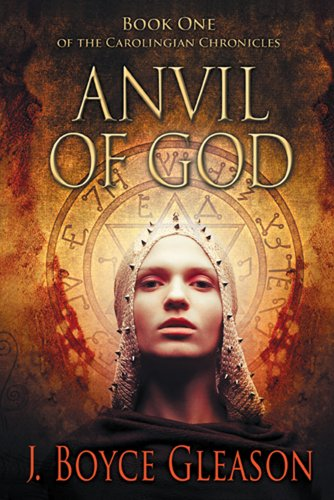 Think George R.R. Martin's A Song of Ice and Fire series and Game of Thrones:  J. Boyce Gleason's sweeping historical epic fiction Anvil of God: Book One of the Carolingian Chronicles
