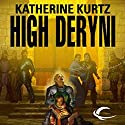 High Deryni: Chronicles of the Deryni, Book 3 Hörbuch von Katherine Kurtz Gesprochen von: Jeff Woodman