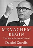 img - for Menachem Begin: The Battle for Israel's Soul book / textbook / text book