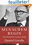 Menachem Begin: The Battle for Israel...