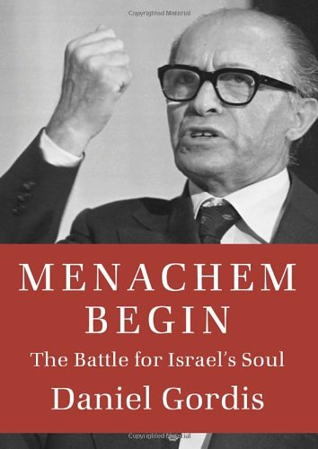 Review of Menachem Begin: The Battle for Israel's Soul