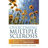 Overcoming Multiple Sclerosis: An Evidence-Based Guide to Recoveryby George Jelinek